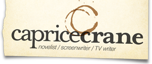 Caprice Crane: Novelist, Screenwriter, TV Writer